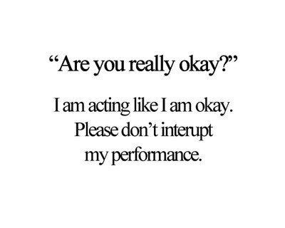 Are you really okay?
